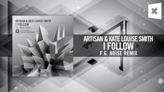 Artisan & Kate Louise Smith - I Follow (F.G. Noise Remix) Amsterdam Trance