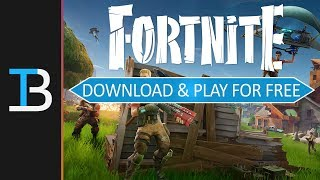 How To Download & Play Fortnite Battle Royale For Free