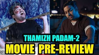 Tamizh Padam 2 Movie Pre-Review | Shiva CS Amudhan | Tamizh Padam Expectations