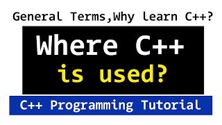 Where CPP is Used, Why Learn C++ Programming | Video Tutorial