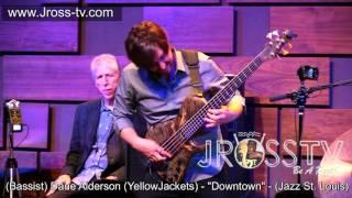 """James Ross @ (Bass) Dane Alderson (YellowJackets) - """"Downtown"""" - www.Jross-tv.com"""