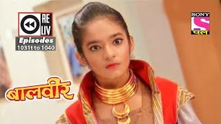 Weekly Reliv - Baalveer - 28th July 2018 to 3rd August 2018 - Episode 1031 to 1040