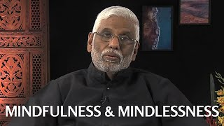 Mindfullness & Mindlessness: A Simple Practice To Maintain Mindfulness