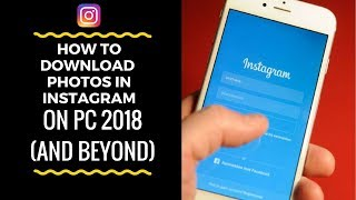 How to download photos in Instagram on PC 2016