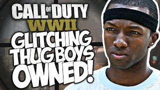 CALL OF DUTY WWII TROLLING! GLITCHING THUG BOYS OWNED!