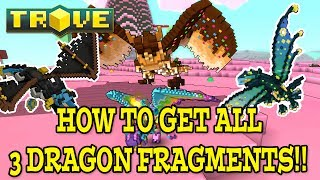 Trove: EASY WAYS TO GET ALL 3 DRAGON FRAGMENT TYPES!!