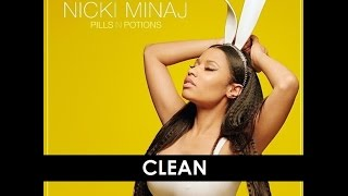 Nicki Minaj- Pills N Potions (Clean)