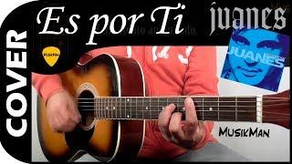 Es por Ti 💘 / Juanes / Cover