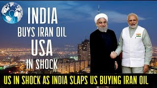 US in Shock as India Slaps US by Buying Iran oil even after US warning on