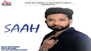 Saah | (Full Song) | Raaz Kamal | New Punjabi Songs 2018 | Latest Punjabi Songs 2018 | Jass Records