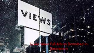 Drake Views Full Album Download Link In Description!