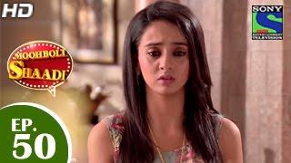 Mooh Boli Shaadi - मुह बोली शादी - Episode 50 - 8th May 2015