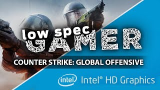 Increasing performance on CS:GO on an intelHD low end computer