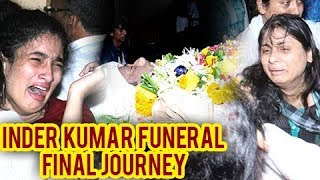 Inder Kumar FUNERAL And Last Rites And Rituals
