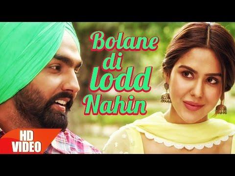 Bolane Di Lodd Nahin   Nikka Zaildar   Ammy Virk   Sonam Bajwa   Latest Punjabi Song 2016