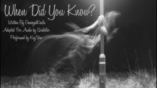 When Did You Know [Creepypasta Reading]