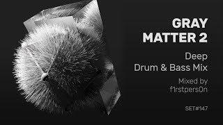 Gray Matter 2 | Deep Drum and Bass Mix