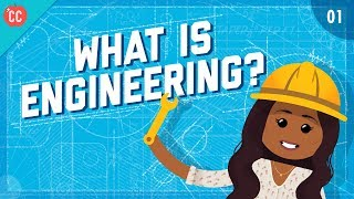 What is Engineering?: Crash Course Engineering #1