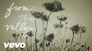 The Civil Wars - From This Valley (Lyric Video)