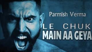 AA lai chak main AA Gaya  2017 full official song  A PARMISH VERMA FILMS