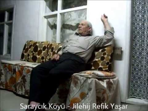 Saraycık Köyü Jilehij Refik Yaşar Röportaj 1