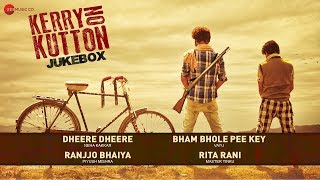 Kerry On Kutton - Full Movie Audio Jukebox | Satyajeet Dubey,  Aradhana Jogata, Karan M & Aditya K