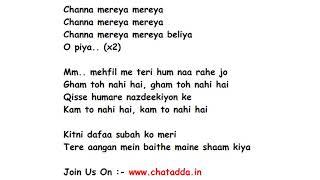 CHANNA MEREYA Full Song Lyrics Movie – Ae Dil Hai Mushkil   Arijit Singh