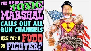 Calling Out All Gun Channels: Are You A Fudd Or Fighter? (Toxic Yankee)
