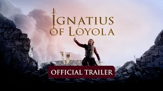Ignatius of Loyola trailer