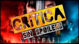 WARCRAFT El Origen CRÍTICA sin spoilers