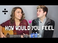 How Would You Feel (Ed Sheeran) Cover by Tyler Layne & Katelyn Tedesco