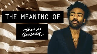 The Meaning of Childish Gambino's 'This Is America'