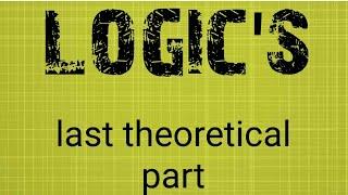 लोजिक्स लास्ट पार्ट :- (theory)