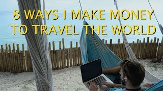 HOW I MAKE MONEY ONLINE TO TRAVEL THE WORLD