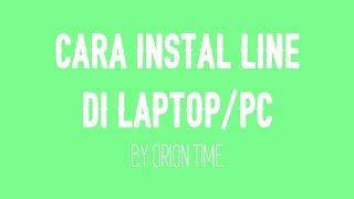 Cara Instal LINE di Laptop/PC (Bahasa Indonesia) - TeknoLogic