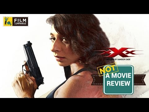 xXx : Return of Xander Cage | Not A Movie Review | Sucharita Tyagi | Film Companion