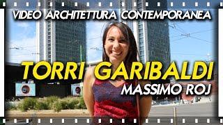 Milano Verticale Architettura Contemporanea - Ep.03 - Torri Garibaldi - arch. Massimo Roj