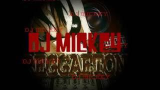 DJ MICKEY- REGGAETON MIX 2012