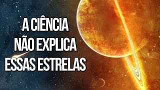 UNIVERSO: ESTRELAS INEXPLICÁVEIS   Ei Nerd