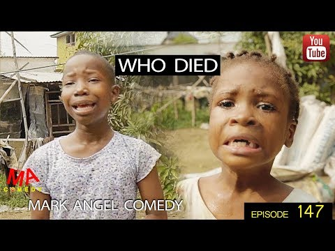 Download WHO DIED (Mark Angel Comedy) (Episode 147)