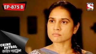 Crime Patrol - ক্রাইম প্যাট্রোল - Bengali - Ep 875 Part 2 - 19th May, 2018