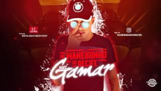 MC MANEIRINHO DO RECIFE - VAI GAMAR - MÚSICA NOVA 2017