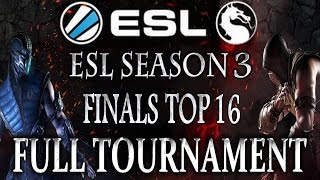 MKX: ESL Season 3 Finals - Full Tournament! [TOP16 to TOP8] SonicFox, Scar, Dragon, Foxy, PL, Madzin