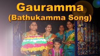 Gauramma Song (Bathukamma Song) - by Ammamma TV
