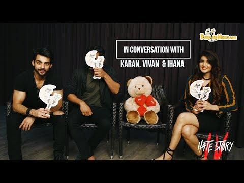 In Conversation With | Karan Wahi | Vivan Bhathena | Ihana Dhillon | Hate Story IV