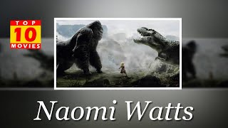 Naomi Watts Best Movies - Top 10 Movies List