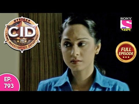 CID - Full Episode 793 - 7th October, 2018