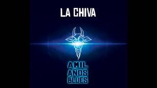 La Chiva - Apaga la Blues
