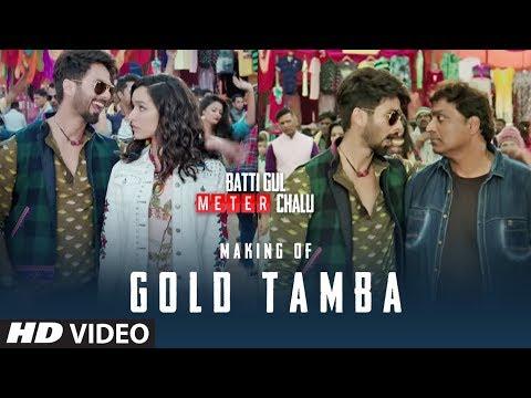 Xxx Mp4 Making Of Gold Tamba Video Song Batti Gul Meter Chalu Shahid Kapoor Shraddha Kapoor 3gp Sex
