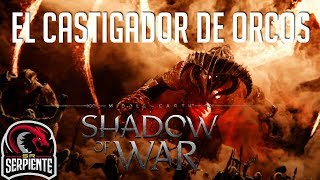 EL CASTIGADOR DE ORCOS | SHADOW OF WAR Lord of the Rings ep. 5